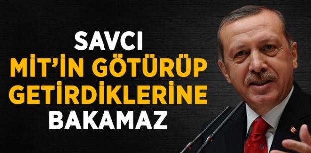 Başbakan: Savcı MİT'in Ne Getirip Ne Götürdüğüne Bakamaz!