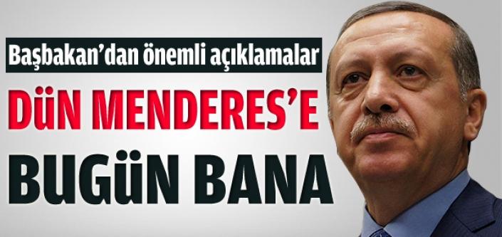Başbakan'dan çok önemli açıklamalar: Dün Menderes'e bugün bana...