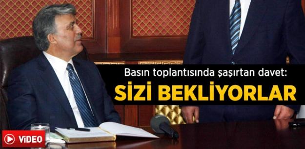 Basın toplantısında Gül'e şaşırtan davet!