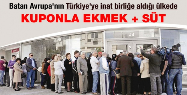 Batan Avrupa'nın Türkiye'ye inat birliğe aldığı ülkede kuponla ekmek+süt!