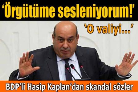 Bdp'li Hasip Kaplan'dan skandal sözler :