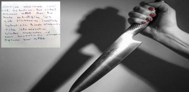 Bebeğini bıçaklayan anneden mektup!