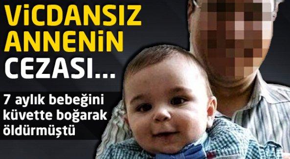 Bebeğini küvette boğan anneye kaç yıl ceza istendi?