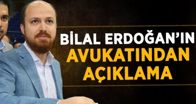 Bilal Erdoğan'ın Avukatından açıklama...