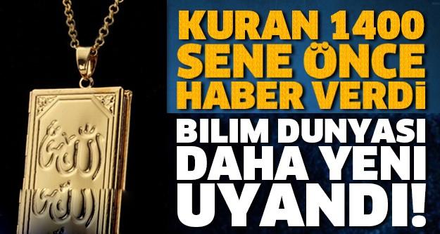 Bilim Kur'an-ı Kerim'in büyüklüğünü böyle kabul etti