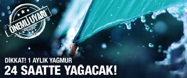 Bir aylık yağış bir günde düşebilir!