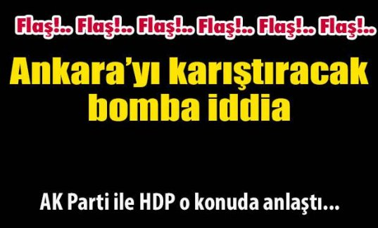 Bomba iddia! AK Parti ile HDP anlaştı