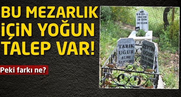 Bu mezarlık için yoğun talep var!