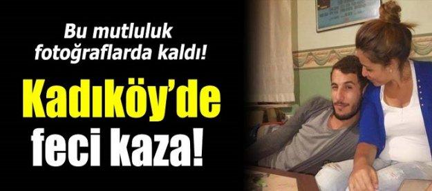 Bu mutluluk fotoğraflarda kaldı! Kadıköy'de feci kaza!