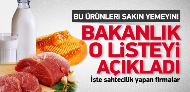 Bu ürünleri sakın yemeyin! Bakanlık o listeyi açıkladı!