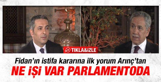 Bülent Arınç Hakan Fidan'ın istifasını yorumladı