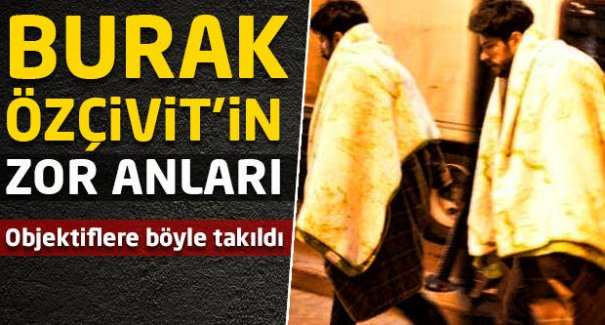 Burak Özçivit'in zor anları!
