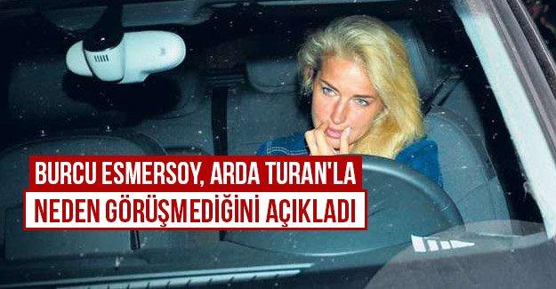 Burcu Esmersoy, Arda Turan'la neden görüşmediğini açıkladı