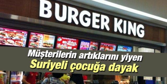 Burger King'de müşterilerin artıklarını yiyen Suriyeli çocuğa dayak