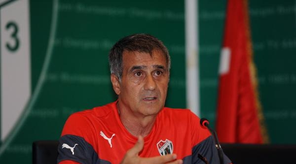 Bursaspor Teknik Direktörü Şenol Güneş: