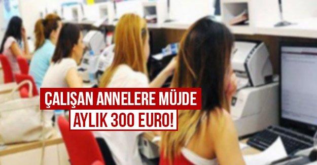 Çalışan Annelere müjde! Aylık 300 euro hibe başlıyor