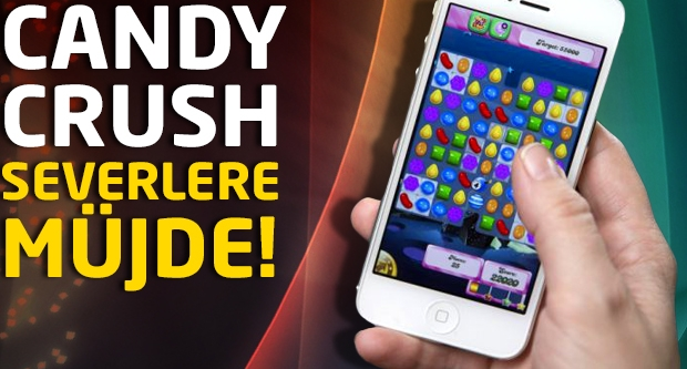 Candy Crush severler müjde!
