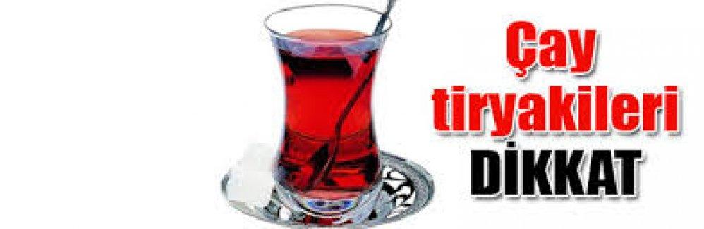 Çay tiryakilerine kötü haber! Kanser yapıyor