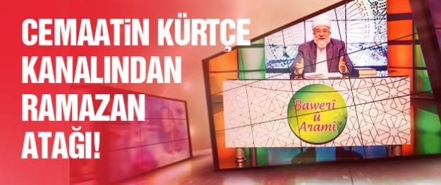 Cemaatin Kürtçe kanalından Ramazan atağı!