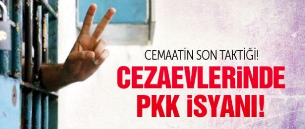 Cemaatin son taktiği: Cezaevlerinde PKK isyanı!