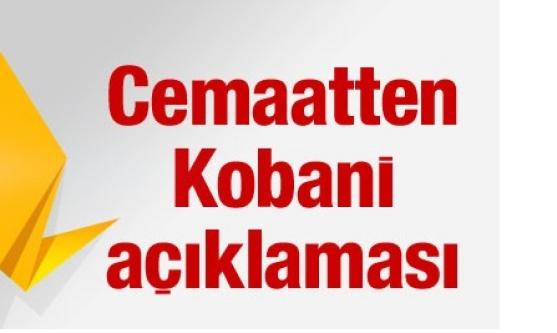 Cemaat'ten Kobani için son dakika mesaj