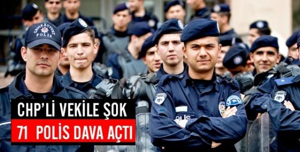 CHP'li bakana şok!  71 polis dava açtı...