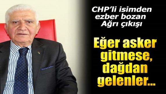 CHP'li isimden ezber bozan Ağrı çıkışı!