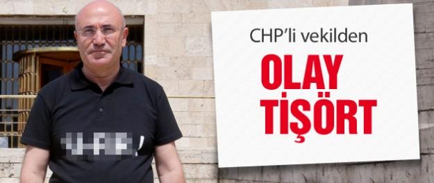 CHP'li Mahmut Tanal'ın tişörtü olay yarattı