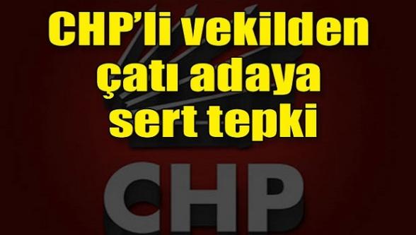 CHP'li vekilden ''çatı adaya'' tepki!