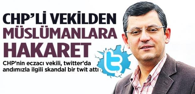CHP'li vekilden Müslümanlara hakaret twiti
