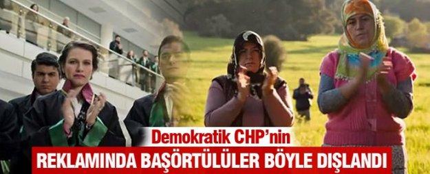 CHP'nin reklamında başörtülüler dışlandı
