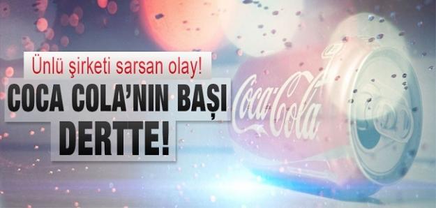 Coca Cola'nın başı dertte!