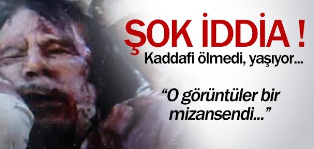 Çok iddia! Kaddafi ölmedi yaşıyor...