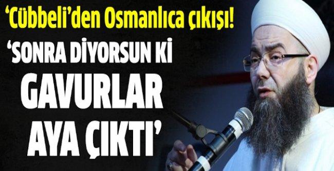 Cübbeli Hoca'dan Osmanlıca çıkışı!