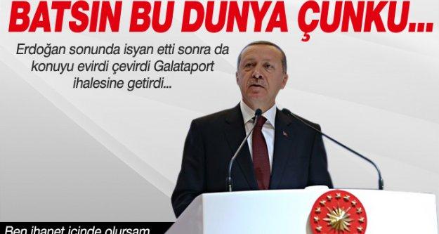 Cumhurbaşkanı Erdoğan: Batsın bu dünya...