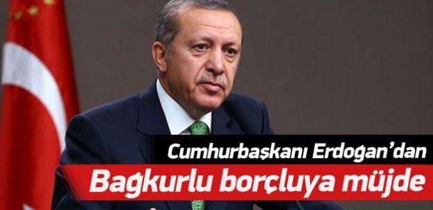 Cumhurbaşkanı Erdoğan'dan borçlu bağkurluya müjde!