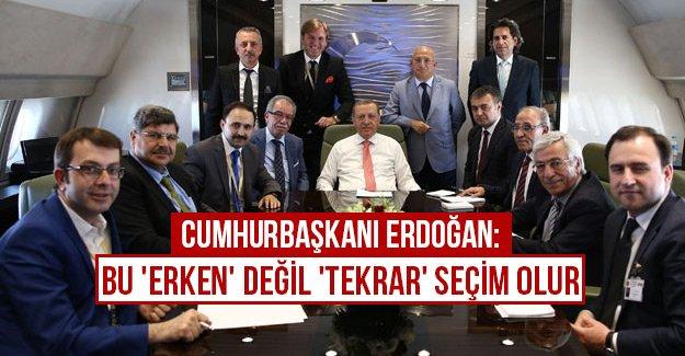 Cumhurbaşkanı Erdoğan'dan 'erken seçim' açıklaması
