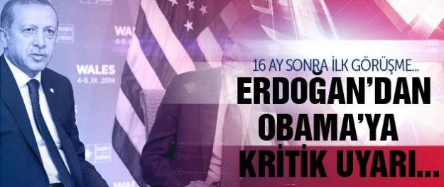 Cumhurbaşkanı Erdoğan'dan Obama'ya kritik uyarı!