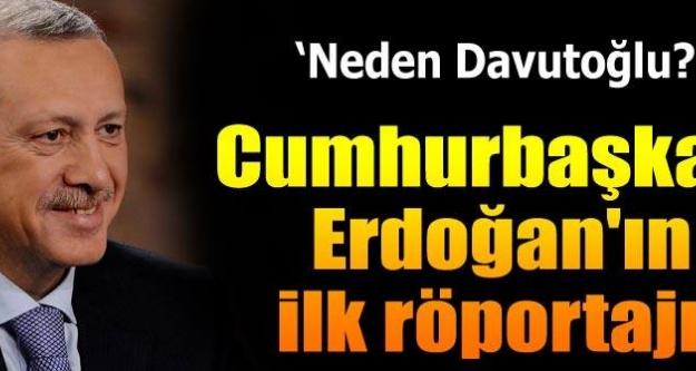 Cumhurbaşkanı Erdoğan'ın ilk röportajı