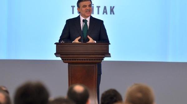 Cumhurbaşkani Gül : Türkiye'nin Muhakkak Kendi Teknolojisini Üretmesi Gerekir