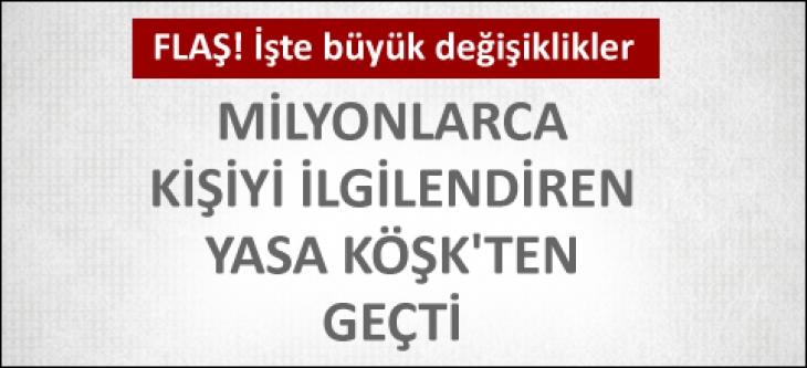 Cumhurbaşkanı Gül'den o kanuna onay!