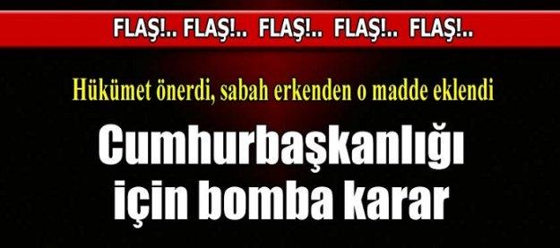 Cumhurbaşkanlığı için bomba karar!