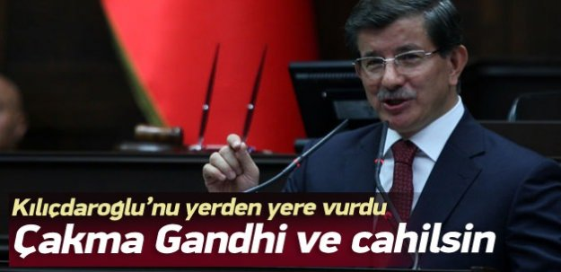 Davutoğlu: Kılıçdaroğlu cahil ve çakma Gandhi