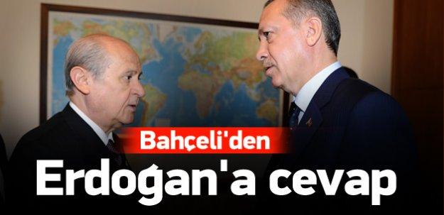 Devlet Bahçeli'den Erdoğan'a cevap