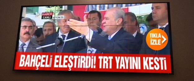 Devlet Bahçeli TRT'yi eleştirince yayın kesildi!