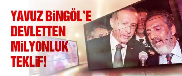 Devletten Yavuz Bingöl'e milyonluk teklif!