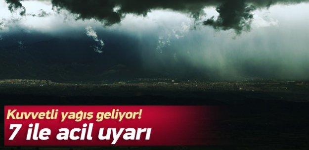 Dikkat! 7 ile kuvvetli yağış geliyor