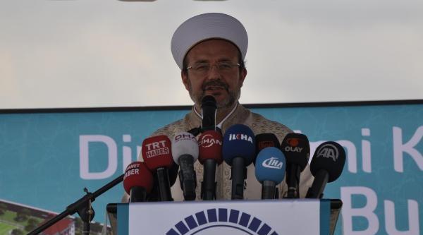 Diyanet İşleri Başkanı: İslam Dünyasında Yaşananlar Yanlış Din Anlayışından (2)
