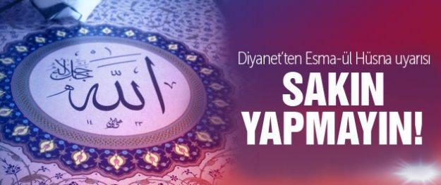 Diyanet'ten uyarı 'Allah'ın isimlerini