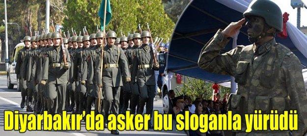 Diyarbakır'da  asker bu sloganla yürüdü!